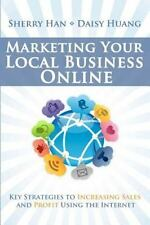 Marketing Your Local Business Online: Key Strategies to Increasing Sales and Pro