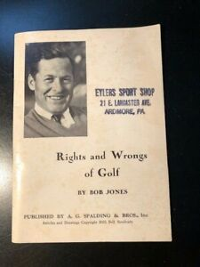 RIGHTS AND WRONGS OF GOLF BY BOB JONES, PUBLISHED BY A.G. SPALDING & BROS., INC.