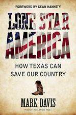 Lone Star America: How Texas Can Save Our Country-ExLibrary