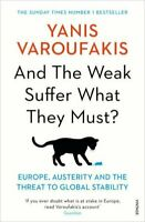 And the Weak Suffer What They Must?: Europe, ... by Varoufakis, Yanis 1784704113