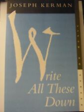 Write All These Down - Essays on Music by Joseph Kerman (1998, Paperback) st#536