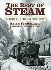 The Best of Steam: Railways of the World in Photographs,Keith Strickland