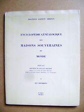 Généalogie Maisons souveraines du Monde Les Bourbons tome V /D7