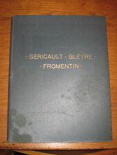 Dessins et Peintures des Maîtres du XIX° à nos jours Géricault- Gleyre-Fromentin