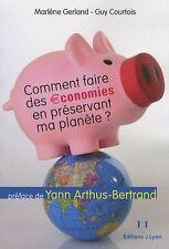 Livre - Comment Faire Des Économies En Préservant Ma Planète ? Marlène Gerland