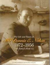 THE LIFE AND TIMES OF MG DENNIS E NOLAN 1972-1956 THE ARMY'S FIRST G2 INTELLIGEN