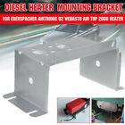 Base Mounting Mount Bracket For Webasto Eberspacher Airtronic D2 Diesel Heater