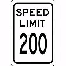 "Speed Limit 200 MPH Sign - New 8"" x 12"" Aluminum Road and Street Sign - No Rust"