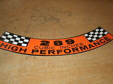 FORD 289 HIGH PERFORMANCE K CODE ENGINE AIR CLEANER DECAL STICKER NEW
