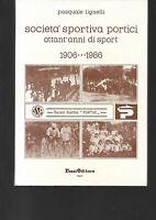 Pasquale Lignelli Società sportiva Portici  80 anni di sport  1906 - 1986