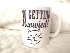 I'm Getting Meowed 11oz Ceramic Mug Birthday Xmas Christmas Funny Gift Office