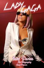 Lady Gaga: Just Dance: The Biography by Helia Phoenix