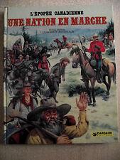 L'épopée canadienne. UNE NATION EN MARCHE. Editeur DARGAUD. Tome 2.