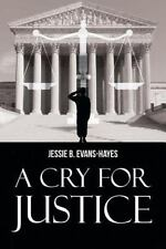 A Cry for Justice by Jessie Hayes (2015, Paperback)
