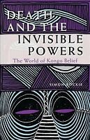Death and the Invisible Powers : The World of Kongo Belief, Paperback by Bock...
