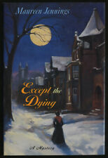 Maureen JENNINGS / Except the Dying First Edition 1997