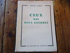 CEUX DES DEUX GUERRES LORRAINE HEROIQUE ET SOUFFRANTE - MARCEL POIROT - 1962