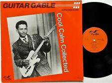 Guitar Gable - Cool Calm Collected LP 1984 1st UK Press Flyright FLY 599 Vinyl