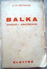 37) 1937 CARLO MARCELLO RIETMANN 'BALKA ZINGARA MINORENNE' PRIMA EDIZIONE RARITA