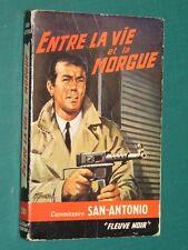 Entre la vie et la morgue SAN ANTONIO Fleuve noir 201 ed. 1967