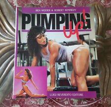 BODY BUILDING FEMMINILE ** PUMPING UP ** di Weider & Kennedy * Libro Raro * 1989