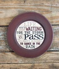 Wooden Plate with Quote Barbara Lloyd Dance in the Rain Primitive Decor