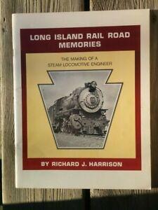 LONG ISLAND RAIL ROAD MEMORIES the making of steam locomotive engineer  Harrison