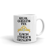 Real Queens Fix Each Other's Growns Fun Novelty Cup Gift Coffee Tea Ceramic Mug