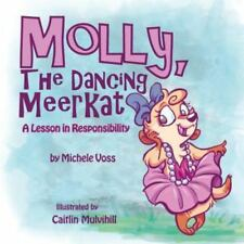 Molly, the Dancing Meerkat : A Lesson in Responsibility by Michele Voss.