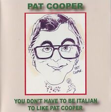 PAT COOPER - YOU DON'T HAVE TO BE ITALIAN - NEW CD