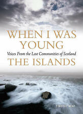 When I Was Young: Voices from Lost Communities in Scotland - The Islands, Neat,