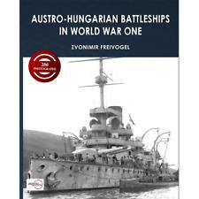 Austro-Hungarian Battleships in World War One