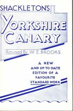 SHACKLETON'S YORKSHIRE CANARY..............SOFT BACK BOOK 1984 EDITIONS AS NEW