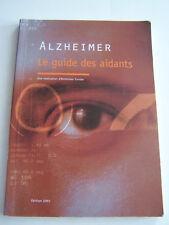 MALADIE D ' ALZHEIMER LE GUIDE DES AIDANTS . 155 PAGES . BON ETAT .