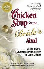 Chicken Soup for the Bride's Soul: Stories of Love, Laughter and Commitment to L