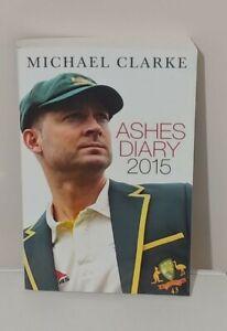 Michael Clarke Ashes Diary 2015 Australia Cricket Macmillan Books