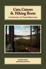 Cars, Canoes and Hiking Boots by Bert Pooth and Donna Stevens (2011, Paperback)