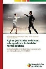 Ações judiciais: médicos, advogados e indústria farmacêutica: Judicialização de