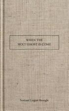 When the Holy Ghost Is Come by Samuel Logan Brengle (2014, Paperback)
