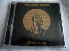 CD  BOLDER DAMN   MOURNIG