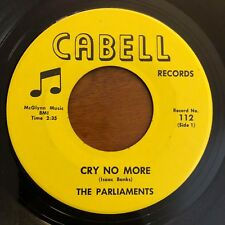 Rare Northern Soul 45 The Parliaments - Cry No More HEAR! Cabell