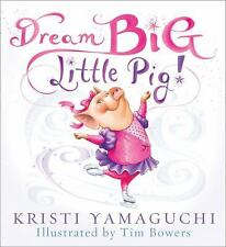 Dream Big, Little Pig!-ExLibrary