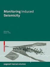 Monitoring Induced Seismicity (Pageoph Topical Volumes), Very Good Condition Boo