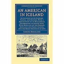 An American in Iceland : An Account of its Scenery, People, and History, with...