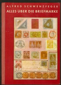 Fachbuch Alfred Schwenzfeger Alles über die Briefmarke Ausgabe 1957