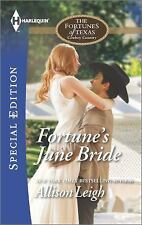 The Fortunes of Texas Cowboy Country: Fortune's June Bride 2407 by Allison Leigh