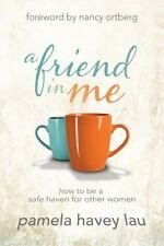 A Friend in Me: How to Be a Safe Haven for Other Women