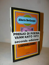 POESIA - A. Bevilacqua: L'INDIGNAZIONE POESIE 1973 Rizzoli 2a ed. dedica autore