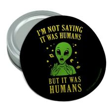 Not Saying Was Humans But Alien Funny Rubber Non-Slip Jar Gripper Opener
