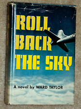 ROLL BACK THE SKY A NOVEL BY WARD TAYLOR